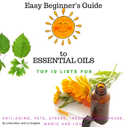 The Easy Beginner's Guide to Essential Oils audiobook cover art