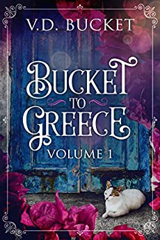 Bucket To Greece Volume 1: A Comical Living Abroad Adventure by [V.D. Bucket]