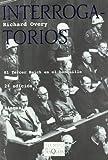 Interrogatorios: El Tercer Reich en el banquillo (Volumen Independiente)