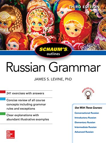 Schaum's Outline of Russian Grammar, Third Edition (Schaum's Outlines)