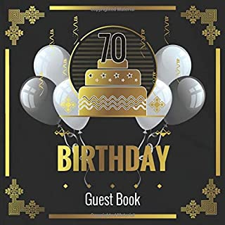 Guest Book: 70 Birthday: Celebration 70 Years Message Logbook with Picture Space | Elegant Black & Gold Design | Happy Birthday Guest Book for ... Wishes Thoughts & Memories | Keepsake Gift