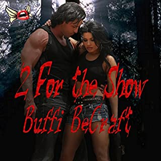 2 for the Show                   By:                                                                                                                                 Buffi BeCraft                               Narrated by:                                                                                                                                 T. J. Killian                      Length: 1 hr and 22 mins     6 ratings     Overall 3.2