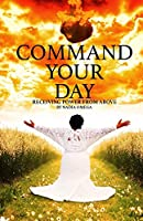 Command your Day: (Receive power from above)