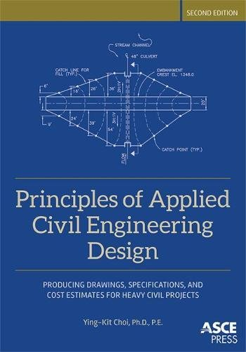 Principles of Applied Civil Engineering Design: Producing Drawings, Specifications, and Cost Estimat