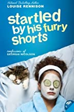 Startled by His Furry Shorts by Louise Rennison (2007-04-24)
