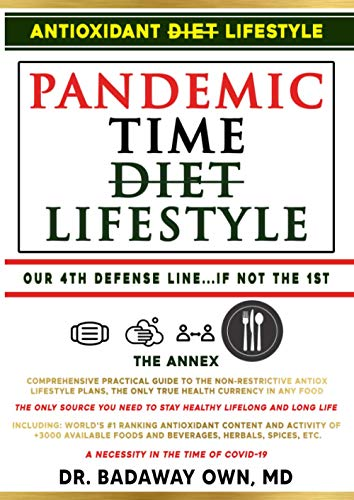 COVID-19 Pandemic Diet, Our 4th Defense |The Only True Health Currency| Annex, Comprehensive Practical Guide to AntiOXidant Lifestyle: ✔ World's #1 ... Diet Defined©: Pandemic Time Diet/Lifestyle)
