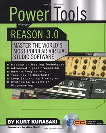Power Tools for Reason 3.0: Master the World's Most Popular Virtual Studio Software (Power Tools Series)