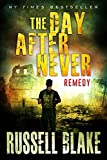 The Day After Never - Remedy (Post-Apocalyptic Dystopian Thriller - Book 11)