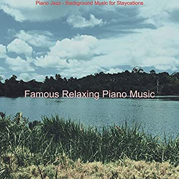 Piano Jazz - Background Music for Staycations