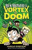 Ben Braver and the Vortex of Doom (Ben Braver, 3)