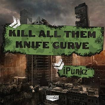 Kill All Them Knife Curve