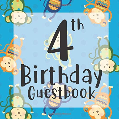 4th Birthday Guestbook: Blue Monkey Chimpanzee Themed - Fourth Party Toddler Children Event Celebration Keepsake Book - Family Friend Sign in Write ... W/ Gift Recorder Tracker Log & Picture Space