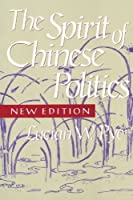 Spirit of Chinese Politics, New edition by Lucian W. Pye(1992-03-01)