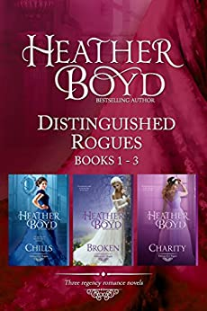 Distinguished Rogues Book 1-3: Chills, Broken, Charity (Distinguished Rogues Boxed Set 1) by [Heather Boyd]