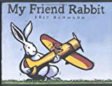 My Friend Rabbit (CALDECOTT MEDAL BOOK)