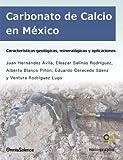 Carbonato de Calcio en México: Características geológicas, mineralógicas y aplicaciones