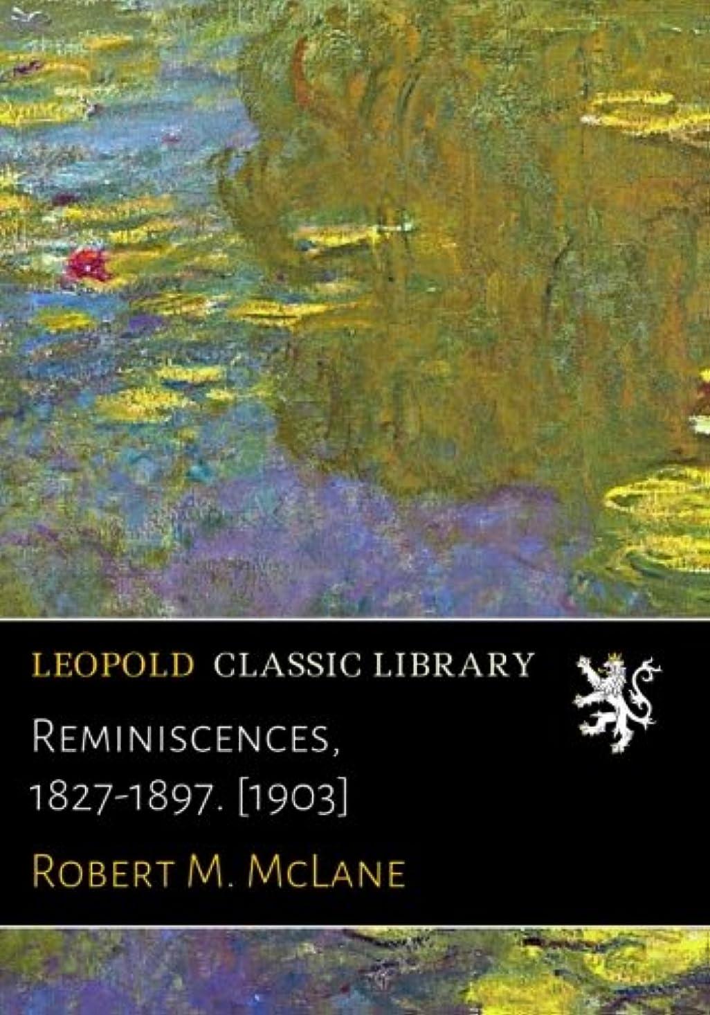 木材味わう吹きさらしReminiscences, 1827-1897. [1903]