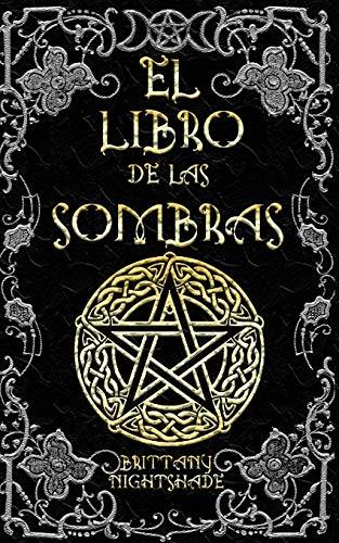 El Libro de las Sombras: hechizos y conjuros: magia roja, blanca y negra