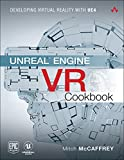 Unreal Engine VR Cookbook: Developing Virtual Reality with UE4 (Game Design) (English Edition)