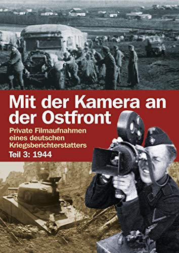 Mit der Kamera an der Ostfront Jahr 1944