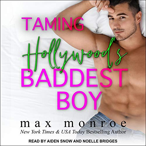 Taming Hollywood's Baddest Boy Audiobook By Max Monroe cover art