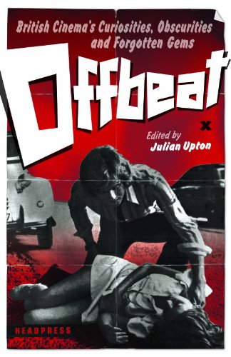 Offbeat: British Cinema's Curiosities, Obscurities and Forgotten Gems (English Edition)