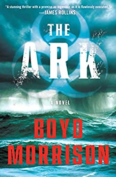 The Ark: A Novel (Tyler Locke series Book 1) by [Boyd Morrison]