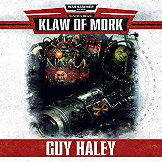 Klaw of Mork     Warhammer 40,000              By:                                                                                                                                 Guy Haley                               Narrated by:                                                                                                                                 Ben Allen,                                                                                        Jonathan Keeble,                                                                                        Chris Milnes,                   and others                 Length: 36 mins     42 ratings     Overall 4.4