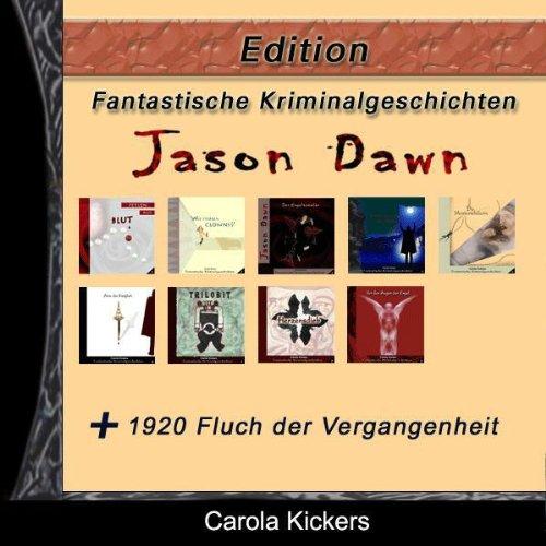 Fantastische Kriminalgeschichten - Edition. Zehn Krimis von Carola Kickers Titelbild