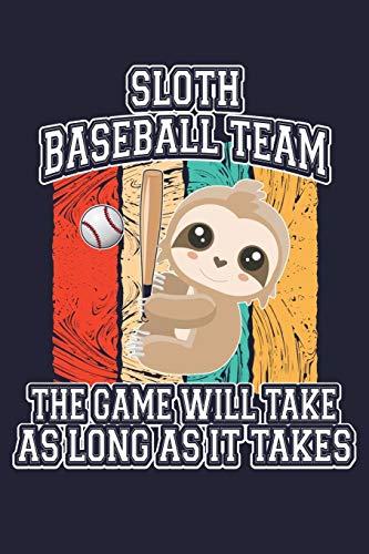 Sloth Baseball Team The Game Will Take As Long As It Takes: Baseball Team Coaching Stat Book Journal