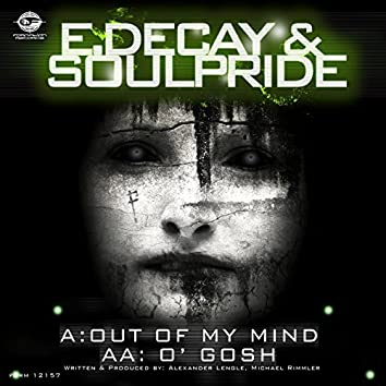Out of My Mind / O' Gosh