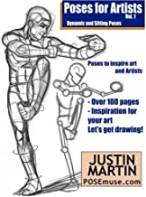 Poses for Artists Volume 1 - Dynamic and Sitting Poses: An essential reference for figure drawing and the human form (Inspiring Art and Artists)