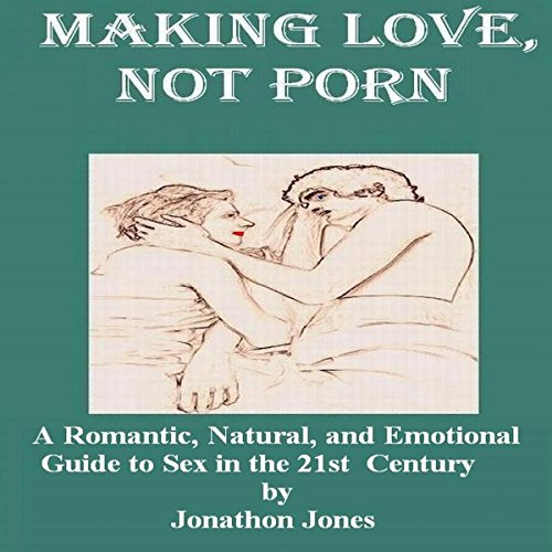 Making Love, Not Porn audiobook cover art