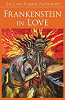 Frankenstein in Love (The Clive Barker Playscripts)