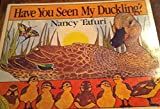 Have You Seen My Duckling (Picture Puffin S.)