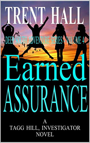 Earned Assurance: A Tagg Hill, Investigator Novel (Deep South Adventure Series Book 4) (English Edition)