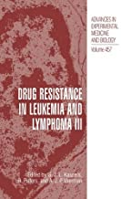 Drug Resistance in Leukemia and Lymphoma III: Proceedings of the Third International Symposium Held in Amsterdam, the Netherlands, March 4-7, 1998 (Advances ... Experimental Medicine and Biology Book 457)
