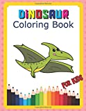 Dinosaur Coloring Book For Kids: Toddlers Childrens Preschoolers Activity Books Great Gift For Boys & Girls Ages 4-8 Kid 3-8 , 6-8 ( Dinosaurs Books )