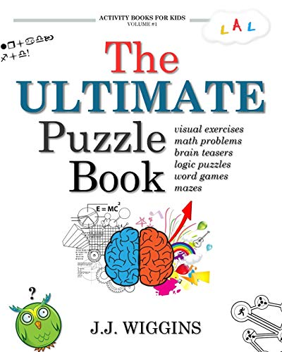 Compare Textbook Prices for The Ultimate Puzzle Book: Mazes, Brain Teasers, Logic Puzzles, Math Problems, Visual Exercises, Word Games, and More! Activity Books For Kids Volume 1 Act Csm Edition ISBN 9781539149026 by Wiggins, J. J.
