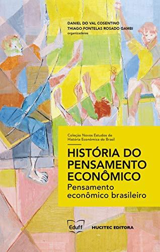 História do Pensamento Econômico: Pensamento Econômico Brasileiro