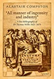 'All manner of ingenuity and industry': A bio-bibliography of Thomas Willis 1621 - 1675 (English Edition)