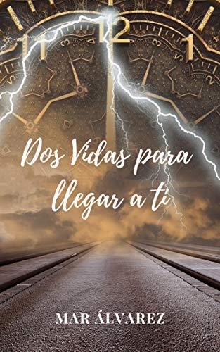 Dos vidas para llegar a ti - Mar Álvarez (Rom) 51Lw-xuIJlL