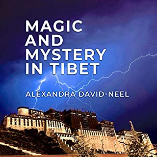 Magic and Mystery in Tibet                   Written by:                                                                                                                                 Alexandra David-Neel                               Narrated by:                                                                                                                                 Clay Lomakayu                      Length: 10 hrs and 32 mins     Not rated yet     Overall 0.0