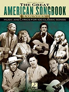 THE GREAT AMERICAN SONGBOOK - COUNTRY PIANO, VOIX, GUITARE: Music and Lyrics for 100 Classic Songs