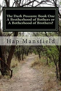 The Dark Possum: Book One: Book One: A Botherhood of Brothers or A Brotherhood of Brothers?
