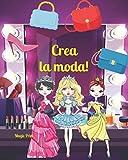 Crea la moda!: Ediz. a colori - Libro interattivo e creativo: trucca, colora, disegna abiti e accessori e prepara delle modelle (+4 anni)