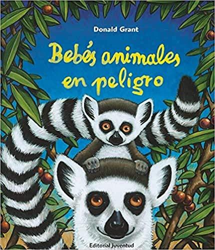 Bebés animales en peligro (Albumes Ilustrados)