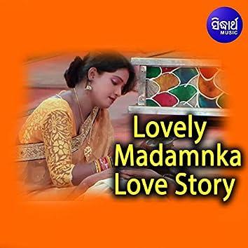 Lovely Madamnka Love Story