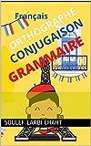 Grammaire Conjugaison Orthographe Français: manuel, Français, 7ans, 8ans, CE1, CE2, grammaire, vocabulaire, conjugaison, orthographe, primaire, cahier (French Edition)