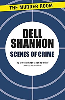 Scenes of Crime (Murder Room Book 477) by [Dell Shannon]